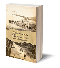 Self published family history book - Charles Anstey of Port Elliot
