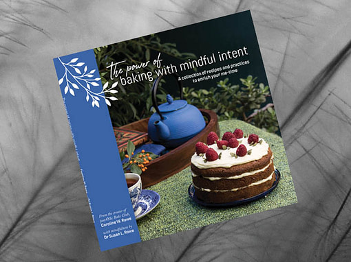 The Power of Baking With Mindful Intent cookbook